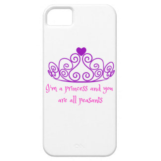 I'm a princess - funny girly product iPhone 5 cases