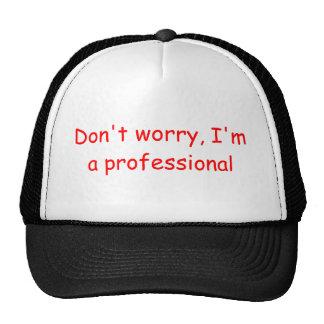I'm a Professional Hat