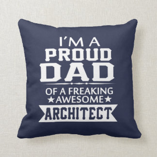 I'M A PROUD ARCHITECT'S DAD THROW PILLOW
