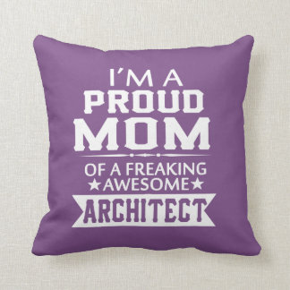 I'M A PROUD ARCHITECT'S MOM THROW PILLOW