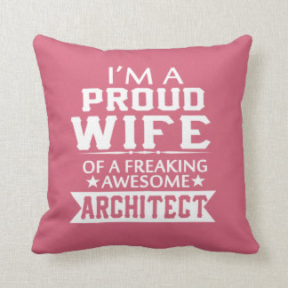 I'M A PROUD ARCHITECT'S WIFE THROW PILLOW