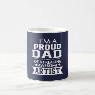 I'M A PROUD ARTIST'S DAD COFFEE MUG