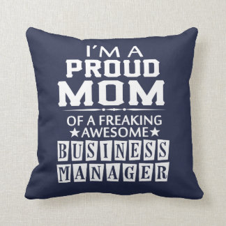 I'M A PROUD BUSINESS MANAGER'S MOM THROW PILLOW
