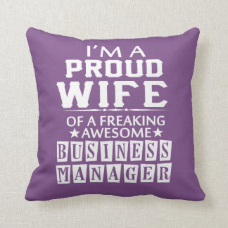 I'M A PROUD BUSINESS MANAGER'S WIFE THROW PILLOW