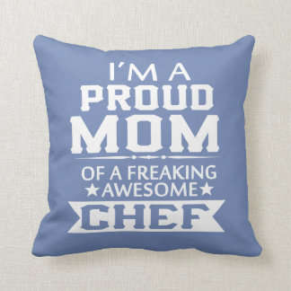 I'M A PROUD CHEF'S MOM THROW PILLOW