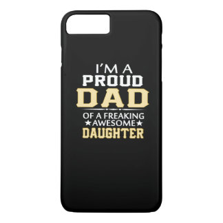 I'M A  PROUD DAD iPhone 7 PLUS CASE