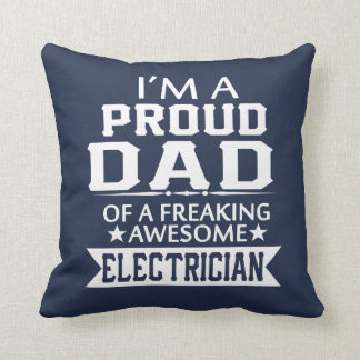 I'M A PROUD ELECTRICIAN's DAD Throw Pillow