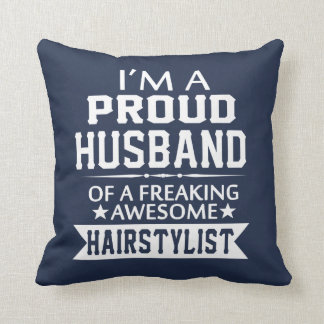 I'M A PROUD HAIRSTYLIST 's HUSBAND Throw Pillow