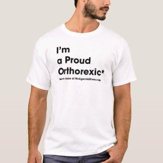 I'm a Proud Orthorexic T-Shirt
