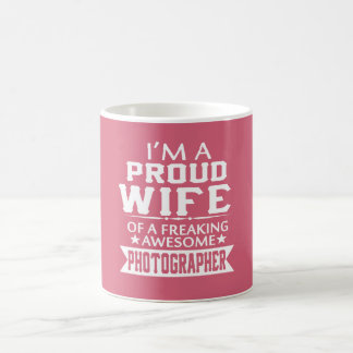 I'M A PROUD PHOTOGRAPHER'S WIFE COFFEE MUG