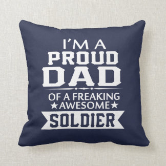 I'M A PROUD SOLDIER'S DAD THROW PILLOW