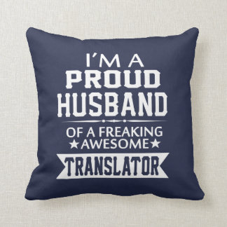 I'M A PROUD TRANSLATOR'S HUSBAND THROW PILLOW