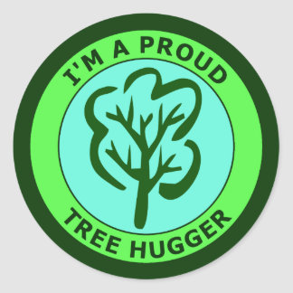I'M A PROUD TREE HUGGER CLASSIC ROUND STICKER