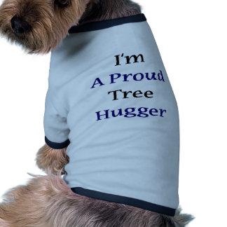 I'm A Proud Tree Hugger Dog Clothing