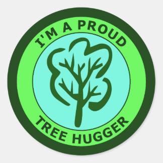 I'M A PROUD TREE HUGGER ROUND STICKER
