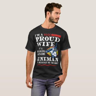 I'm A Proud Wife Of A Freaking T-Shirt