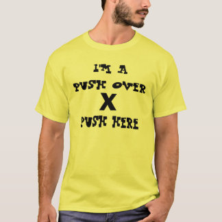 I'M A PUSH OVER T-Shirt