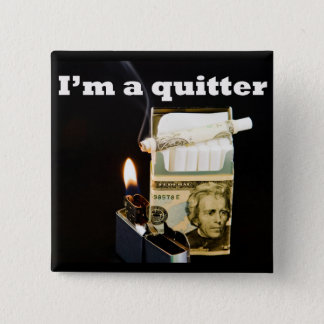 I'm a quitter 2 inch square button