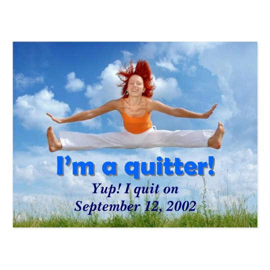 I'm a quitter! (customizable image) postcard