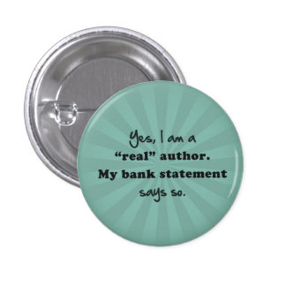 I'm a real author. My bank statement says so. 1 Inch Round Button