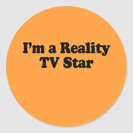 I'm a Reality TV Star Stickers