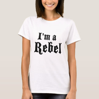 I'm a Rebel T-Shirt