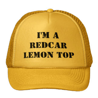 I'm a Redcar Lemon top cap Trucker Hat