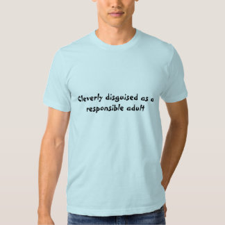 I'm a responsible adult, trust me tee shirts