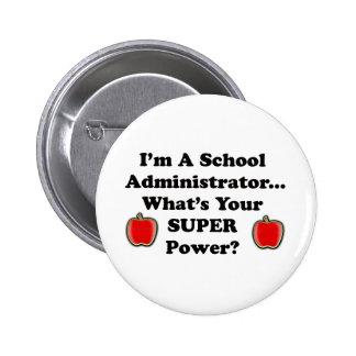 I'm a School Administrator 2 Inch Round Button