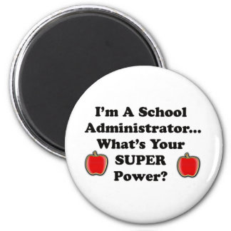 I'm a School Administrator 2 Inch Round Magnet