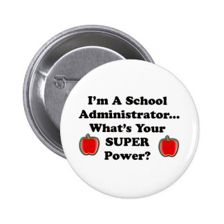 I'm a School Administrator Pinback Buttons