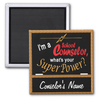 I'm a School Counselor, What's your Super Power? Square Magnet