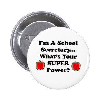 I'm a School Secretary 2 Inch Round Button