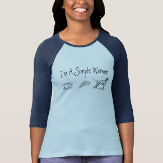 I'm a Simple Woman T-Shirt