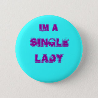 Im a, SINGLE, LADY 2 Inch Round Button