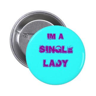 Im a, SINGLE, LADY 2 Inch Round Button