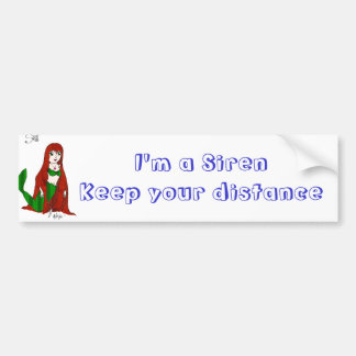 I'm a Siren Keep your distance Bumper Sticker