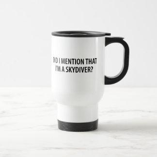I'm A Skydiver Travel Mug