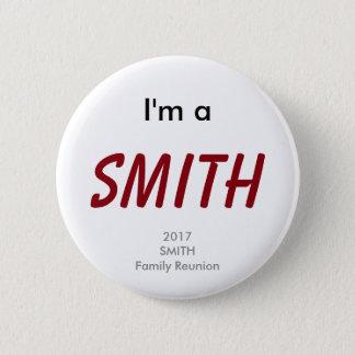 I'm a Smith - 2017 Smith Family Reunion 2 Inch Round Button