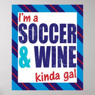 I'm A Soccer & Wine Kinda Gal Poster Print
