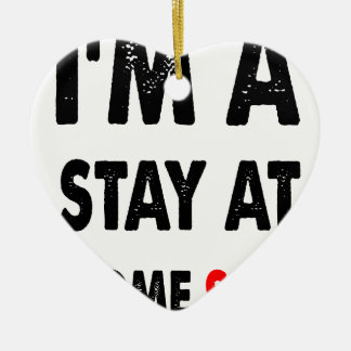 I'm A Stay At Home Son.png Ceramic Ornament