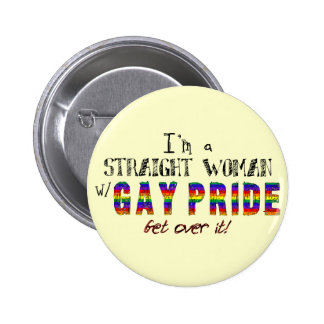 I'm a Straight Woman w/ GAY PRIDE 2 Inch Round Button