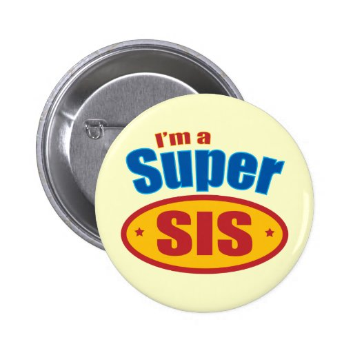 I'm a Super Sis Super Hero Big Sister Gift 2 Inch Round Button