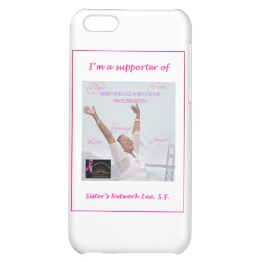 I'm A Supporter of Sisters Network Inc SF iPhone 5C Covers