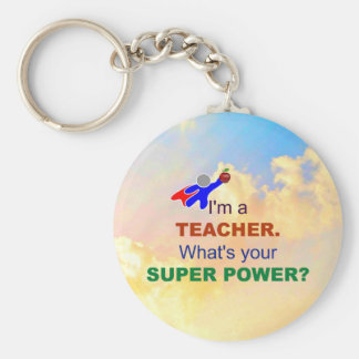 I'm a Teacher. What's Your Super Power? Basic Round Button Keychain