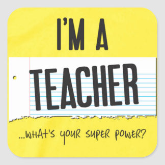 I'm a teacher what's your super power square sticker