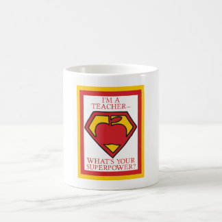 I'm a Teacher...What's your Superpower? Mug
