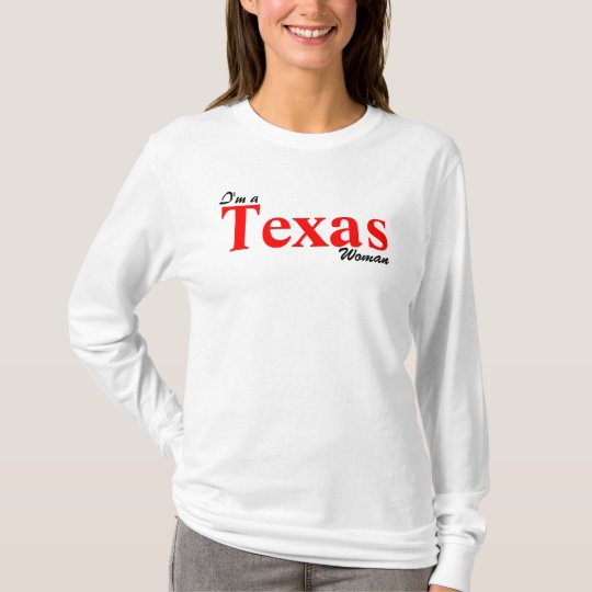 I'm a Texas Woman; T-Shirt