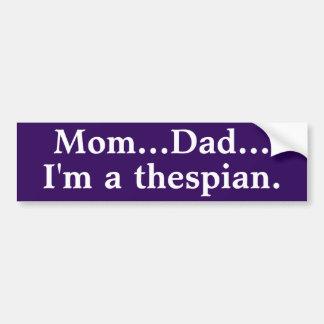 I'm a thespian bumper sticker