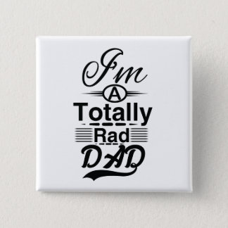 I'm a totally rad dad 2 inch square button